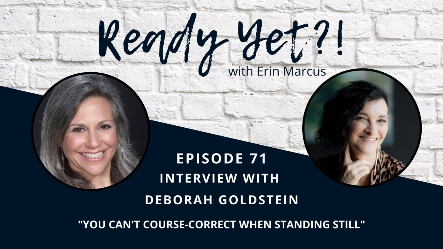 Episode 71 Interview with Deborah Goldstein: You Can't Course-Correct When Standing Still