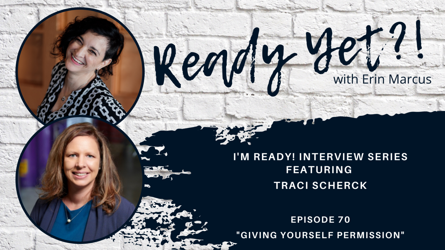 Episode 70 Interview with Traci Scherck: Giving Yourself Permission